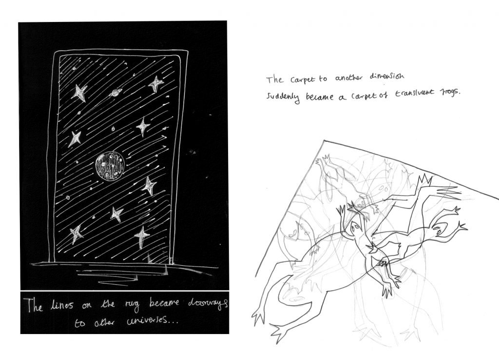 ID1: drawing of a rug with stars and planets on. Text reads: the lines on the rug became doorways to other universes...  ID2: Drawing of lots of frogs crossing over one another on the floor. Text reads: The carpet to another dimension suddenly became a carpet of translucent frogs.
